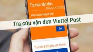 Hướng dẫn chi tiết cách cách tra cứu vận đơn Viettel Post